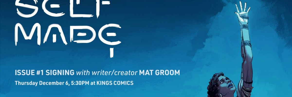 Self/Made #1 signing with writer Mat Groom!