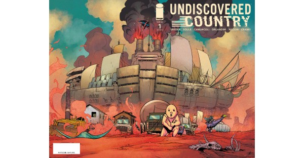 SCOTT SNYDER, CHARLES SOULE & GIUSEPPE CAMUNCOLI SERIES—UNDISCOVERED COUNTRY—HITS BIG WITH COMIC SHOP RETAILERS, RUSHED BACK TO PRINT