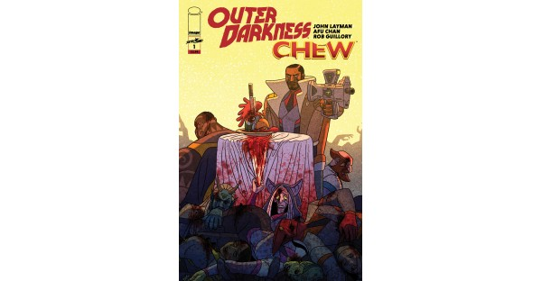 THE NEW YORK TIMES BESTSELLING, MULTIPLE EISNER AWARD WINNING CREATORS BEHIND CHEW REUNITE FOR OUTER DARKNESS/CHEW CROSSOVER MINISERIES