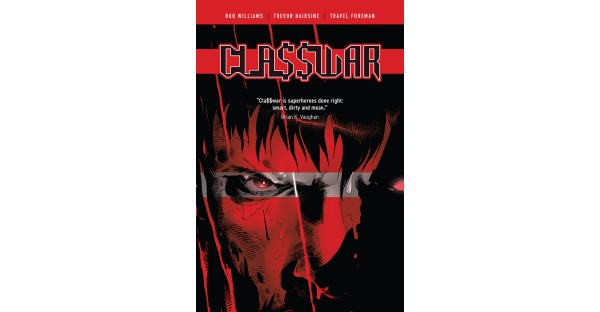 CRITICALLY ACCLAIMED INDIE SUPERHERO GRAPHIC NOVEL CLA$$WAR WILL BE AVAILABLE IN TRADE PAPERBACK THIS JULY