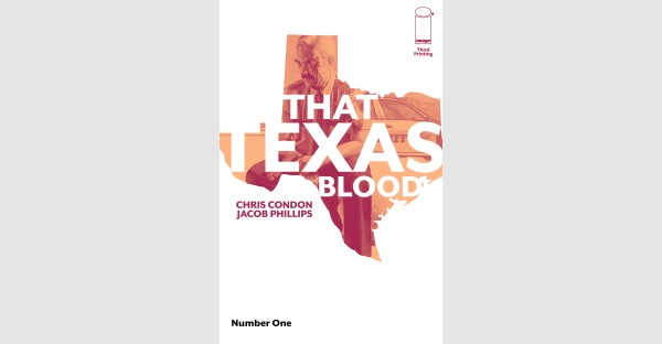 EVERY ISSUE OF THAT TEXAS BLOOD RUSHED BACK TO PRINT TO KEEP UP WITH DEMAND
