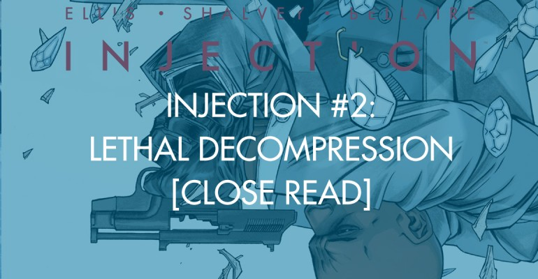 Injection #2: Lethal Decompression [Close Read]