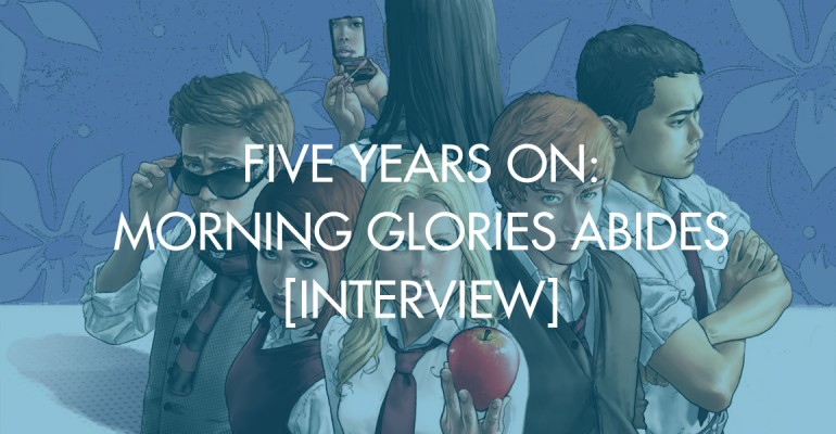 Five Years On: Morning Glories Abides [Interview]