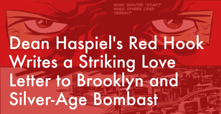 Dean Haspiel's Red Hook Writes a Striking Love Letter to Brooklyn and Silver-Age Bombast