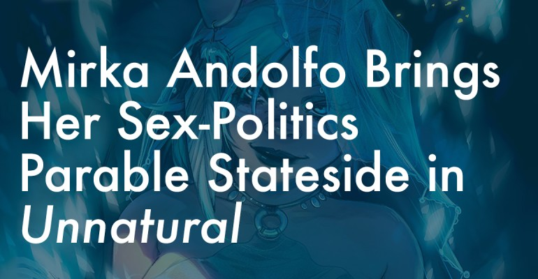 Mirka Andolfo Brings Her Sex-Politics Parable Stateside in Unnatural