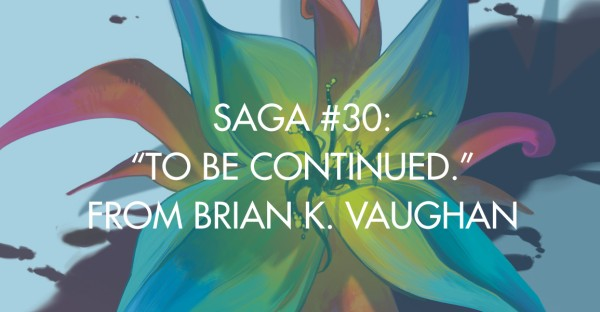 "SAGA #30: ""To Be Continued."""