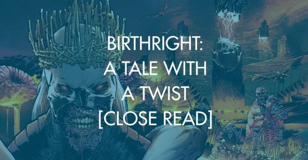 Birthright: A Tale With A Twist [Close Read]