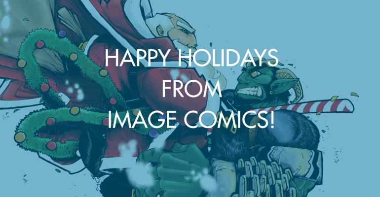 Happy Holidays From Image Comics!