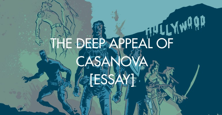 The Deep Appeal of Casanova [Essay]
