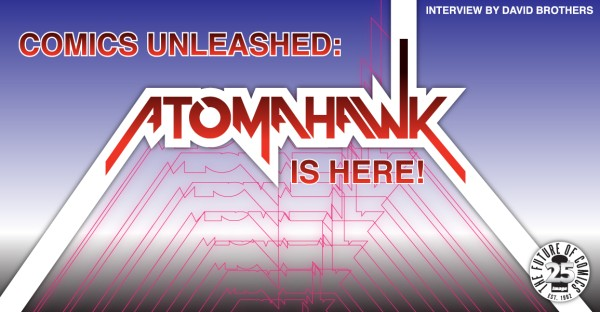 Comics Unleashed: Atomahawk Is Here! [Interview]