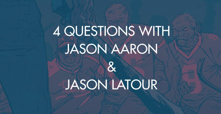 4 Questions With Jason Aaron & Jason Latour [Interview]