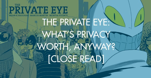 The Private Eye: What's Privacy Worth, Anyway? [Close Read]