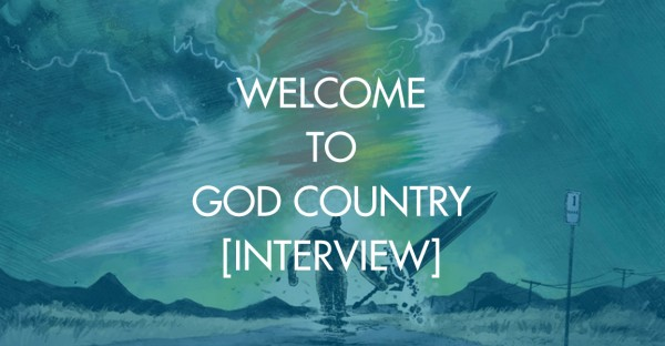 Welcome to God Country [Interview]