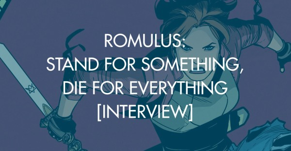 Romulus: Stand For Something, Die For Everything [Interview]