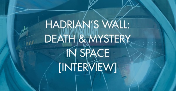 Hadrian's Wall: Death & Mystery In Space [Interview]