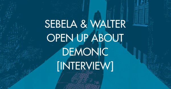 Sebela & Walter Open Up About Demonic [Interview]