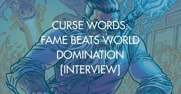 Curse Words: Fame Beats World Domination [Interview]