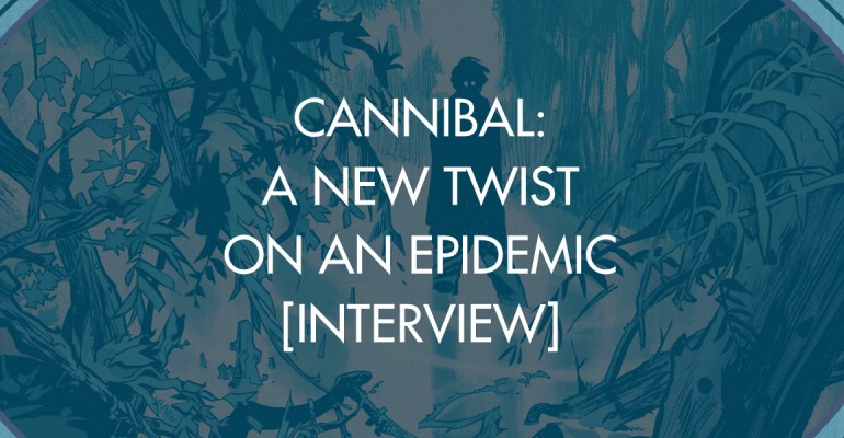 Cannibal: A New Twist On An Epidemic [Interview]