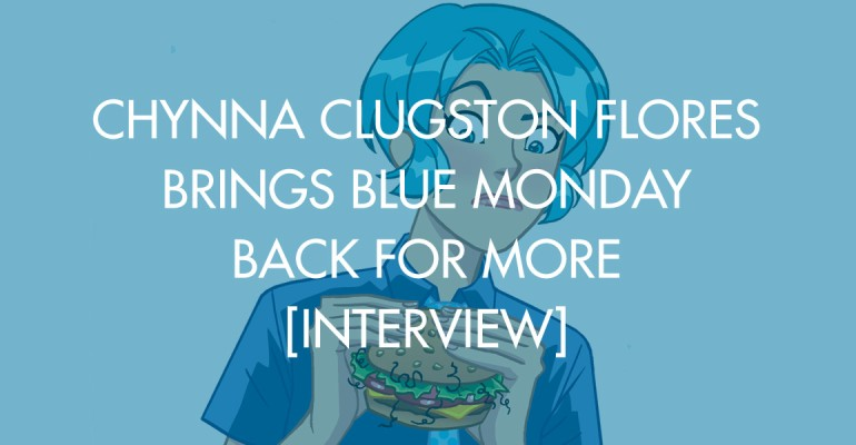 Chynna Clugston Flores Brings Blue Monday Back For More [Interview]