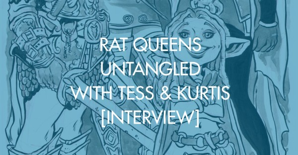 Rat Queens Untangled With Tess & Kurtis [Interview]