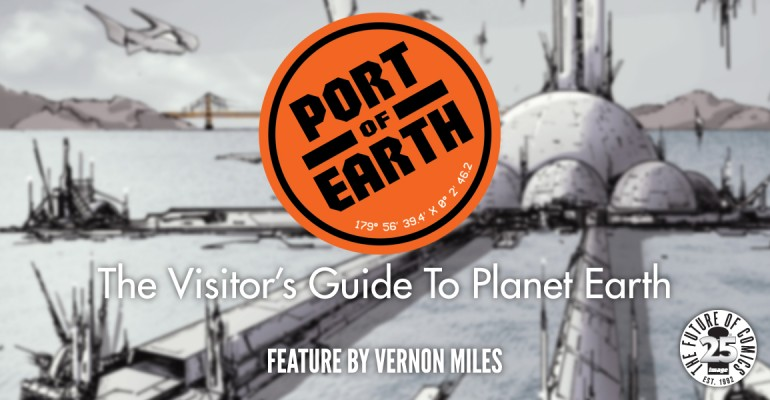 PORT OF EARTH: The Visitor's Guide To Planet Earth [Feature]