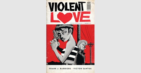 VIOLENT LOVE shoots straight for the heart