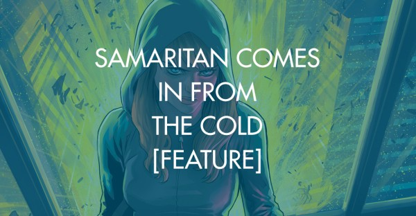 Samaritan Comes In From The Cold [Feature]