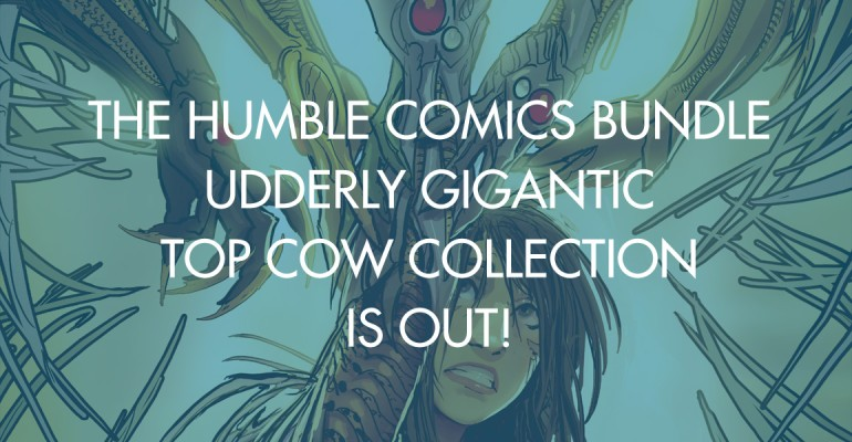 The Humble Comics Bundle Udderly Gigantic Top Cow Collection is out!