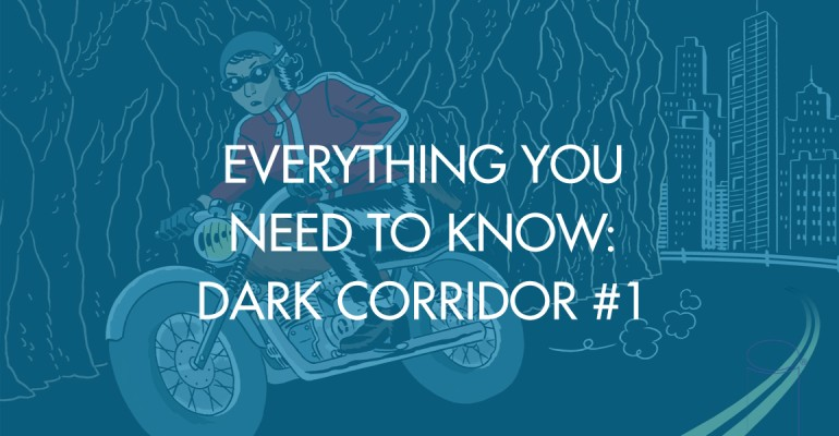 Everything You Need to Know: Dark Corridor #1