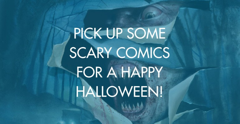 Pick Up Some Scary Comics For A Happy Halloween!