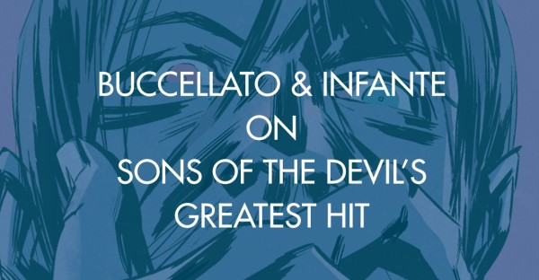 Buccellato & Infante on Sons of the Devil's Greatest Hit