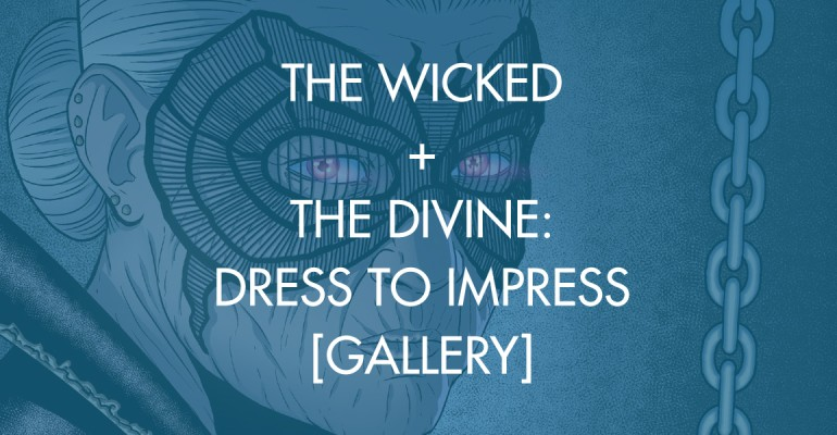 The Wicked + The Divine: Dress To Impress