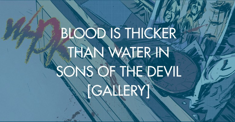 Blood Is Thicker Than Water In Sons of the Devil [Gallery]
