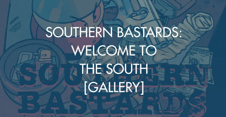 Southern Bastards: Welcome to the South [Gallery]
