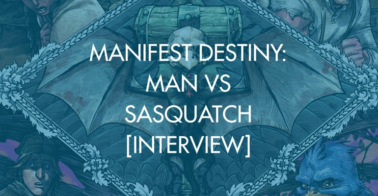 Manifest Destiny: Man vs Sasquatch [Interview]