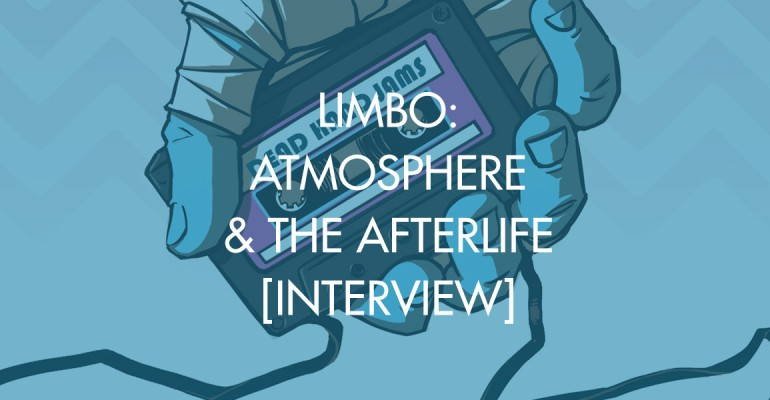 Limbo: Atmosphere & The Afterlife [Interview]