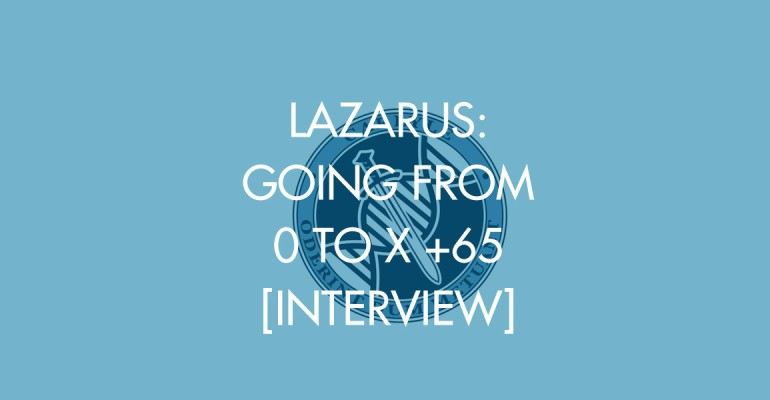 Lazarus: Going From 0 to X +65 [Interview]