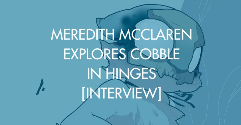 Meredith McClaren Explores Cobble in Hinges [Interview]