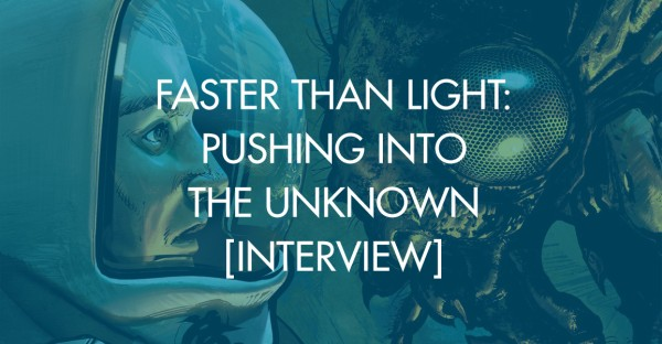 Faster Than Light: Pushing Into The Unknown [Interview]
