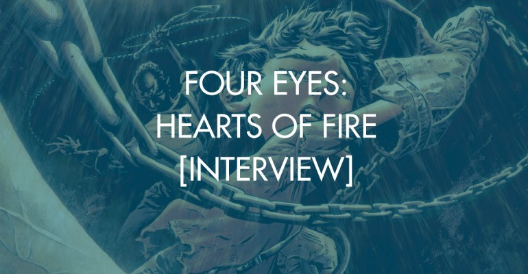 Four Eyes: Hearts of Fire [Interview]