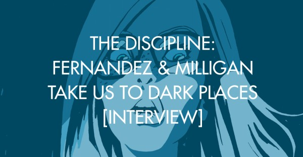 The Discipline: Fernandez & Milligan Take Us To Dark Places [Interview]
