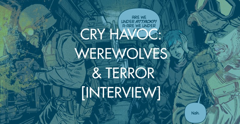 Cry Havoc: Werewolves & Terror [Interview]