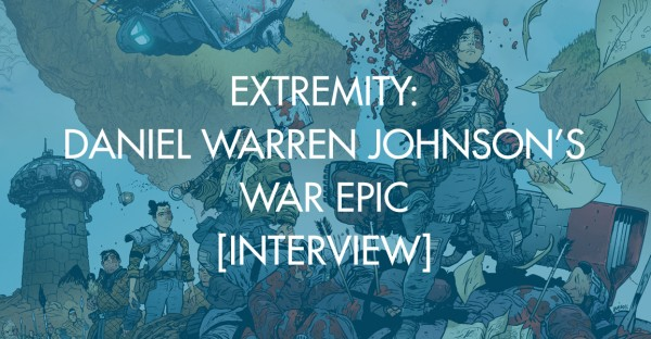 Extremity: Daniel Warren Johnson's War Epic [Interview]