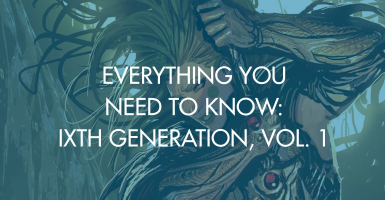 Everything You Need To Know: IXth Generation, Vol. 1