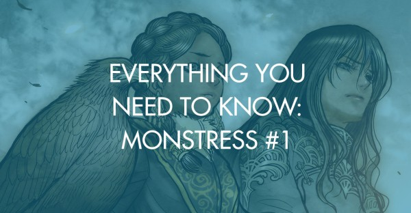 Everything You Need To Know: Monstress #1