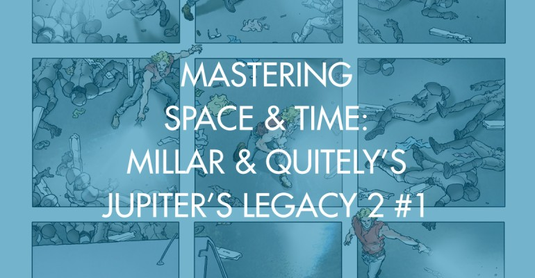 Mastering Space & Time: Millar & Quitely's Jupiter's Legacy 2 #1