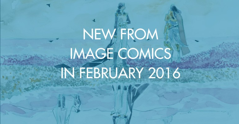 New From Image Comics in February 2016