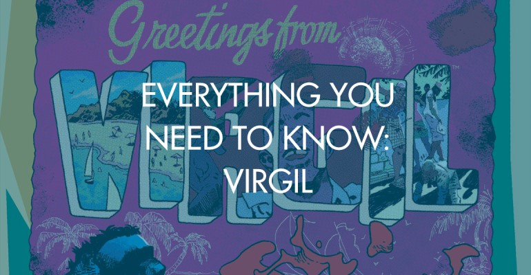 Everything You Need To Know: Virgil