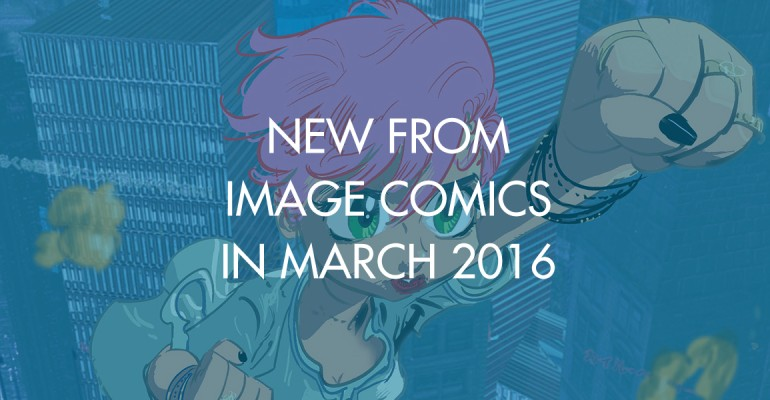 New From Image Comics In March 2016