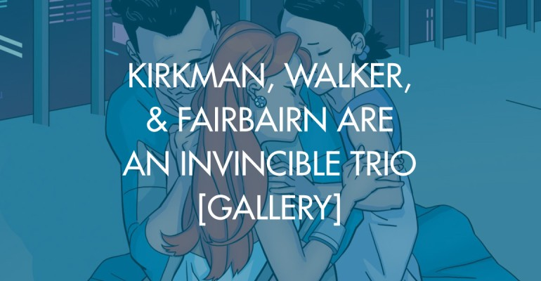 Kirkman, Walker, & Fairbairn Are An Invincible Trio [Gallery]